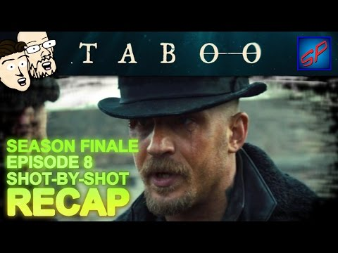 "Taboo s01e08 Season Finale - ""Episode 8"" - Shot-by-Shot Recap, Review & Discussion"