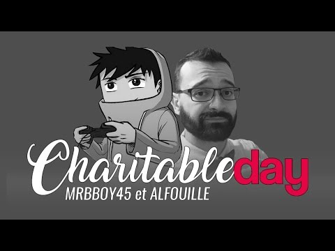 CharitableDay avec MRBBOY45 ET ALFOUILLE (видео)