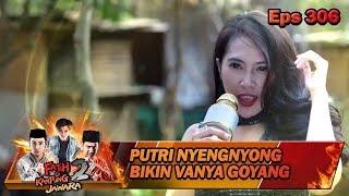BUSYET!! Vanya Kena Jurus Putri Nyongnyong - Fatih Di Kampung Jawara Eps 306