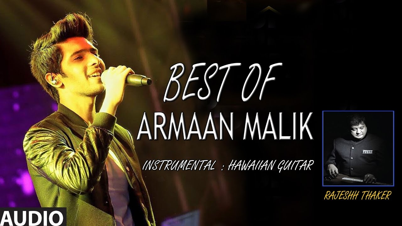 Best Of Armaan Malik – Hawaiian Guitar Instrumental (Audio) Jukebox || Rajesh Thaker