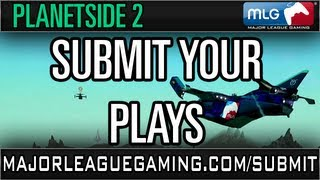 Submit Your PlanetSide 2 Plays!!!