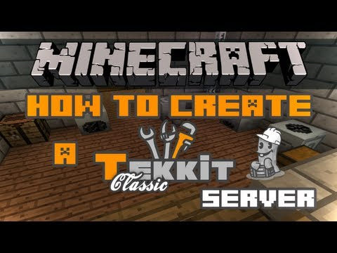 How To Create A Tekkit Classic Sever