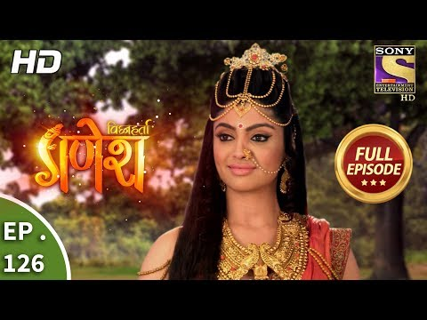 Vighnaharta Ganesh - Ep 126 - Full Episode - 15th  February, 2018