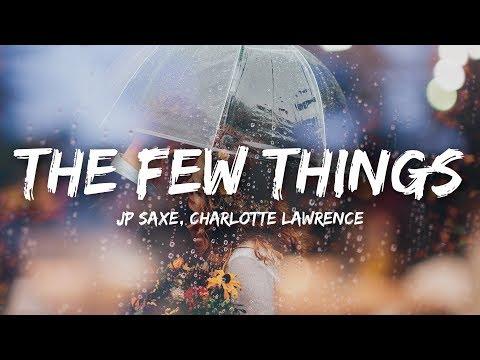 JP Saxe, Charlotte Lawrence - The Few Things (Lyrics)