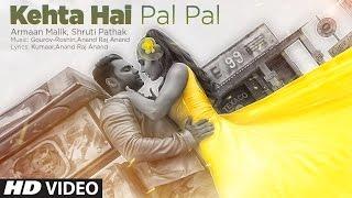 Video Kehta Hai Pal Pal Video   Sachiin J. Joshi, Alankrita Sahai   Armaan Malik, Shruti Pathak   Caesar download in MP3, 3GP, MP4, WEBM, AVI, FLV January 2017