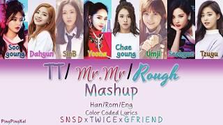 Video TWICE/SNSD/GFriend - TT/Mr.Mr/Rough Mashup by MIGGY SMALLZ [Han/Rom/Eng] [Color Coded Lyr MP3, 3GP, MP4, WEBM, AVI, FLV Februari 2018
