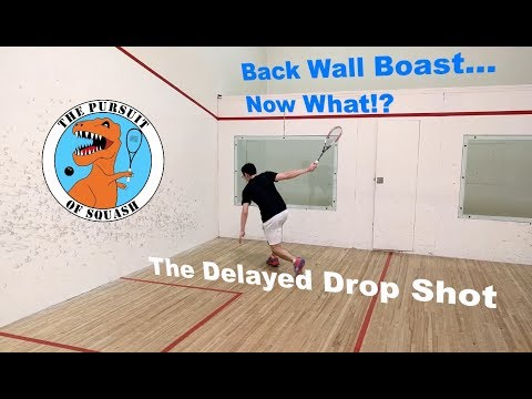 Squash - How To Hit A Delayed Drop Shot - Episode 1 - Back Wall Boast ... Now What!?