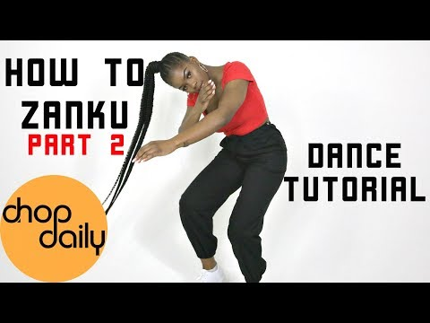 How To Zanku Part 2 | 5 Additional Moves (dance Tutorial) | Chop Daily