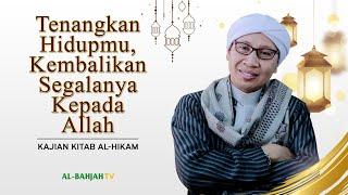 Video Tenangkan Hidupmu, Kembalikan Segalanya Kepada Allah | Buya Yahya | Kitab Al-Hikam | 18 April 2016 MP3, 3GP, MP4, WEBM, AVI, FLV November 2018