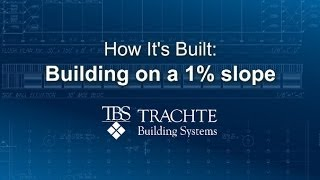 Erecting Your Building On A 1 Percent Slope