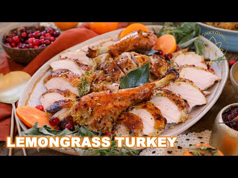 How to Cook Lemongrass Turkey with Perfect Gravy! Make Your Thanksgiving More Flavorful & Delicious!