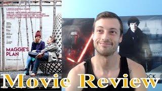 Maggie S Plan  2016    Movie Review  Non Spoiler