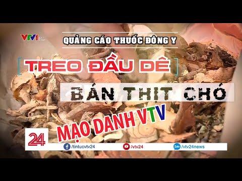 Giả mạo VTV quảng cáo thuốc Đông Y - Treo đầu dê bán thịt chó @ vcloz.com