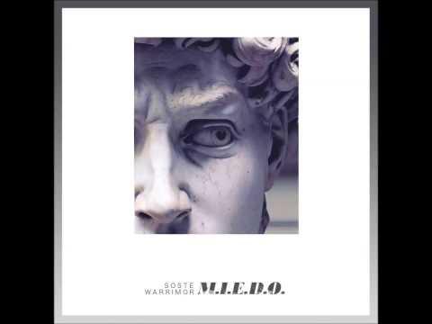 """Soste Warrimor- """"M.I.E.D.O"""" [Single]"""