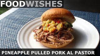 Pineapple Pulled Pork Al Pastor - Food Wishes by Food Wishes