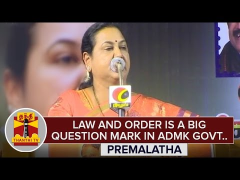 Law-and-Order-is-a-big-Question-Mark-in-ADMK-Govt--Premalatha-Vijayakanth