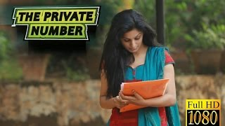 Video THE PRIVATE NUMBER Malayalam Short Film 2014 FULL 1080p HD MP3, 3GP, MP4, WEBM, AVI, FLV Agustus 2018