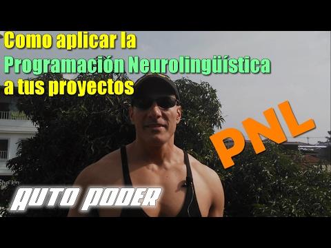 Como aplicar la Programación Neurolingüística PNL a tus proyectos