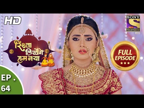 Rishta Likhenge Hum Naya - Ep 64 - Full Episode - 2nd  February, 2018