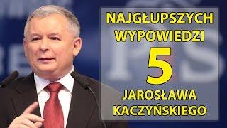 5 najgłupszych wypowiedzi Jarosława Kaczyńskiego.