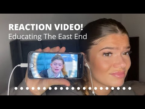 Educating The East End: REACTION VIDEO  *highly requested*