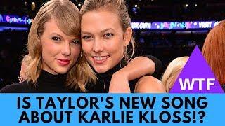 Video WTF! Taylor Swift's Song 'Dress' About Karlie Kloss (EVIDENCE)?! MP3, 3GP, MP4, WEBM, AVI, FLV Maret 2018