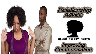 Relationship  Advice - Couples Therapy (Communication Improvement Part 2)