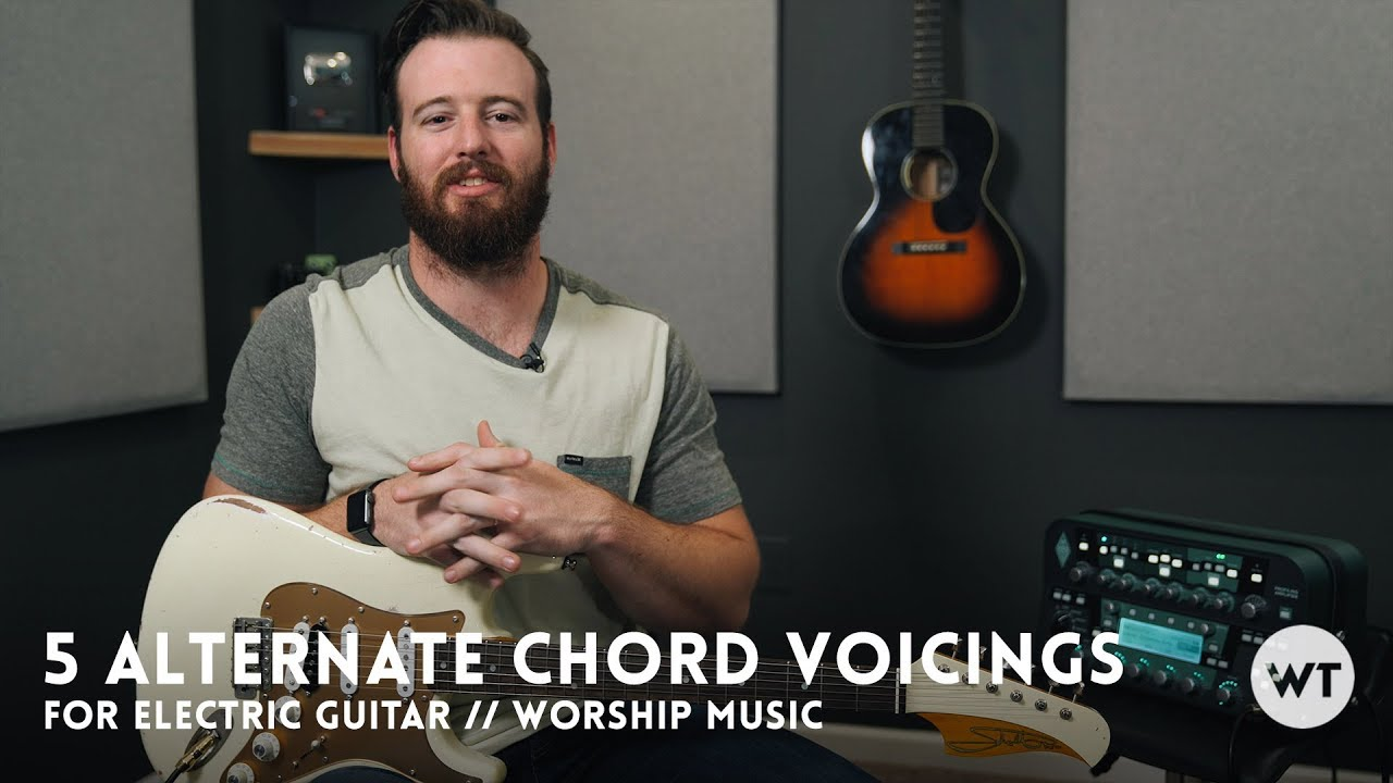 5 Alternate Chord Voicings for Electric Guitar (commonly used in modern worship)