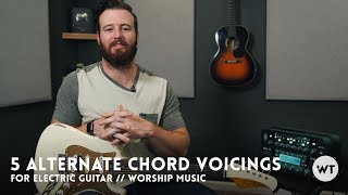 Video 5 Alternate Chord Voicings for Electric Guitar (commonly used in modern worship) MP3, 3GP, MP4, WEBM, AVI, FLV Juni 2018