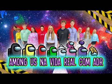 AMONG US NA VIDA REAL COM ADR!!!