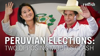 Peruvian Elections: Two Opposing Models Clash