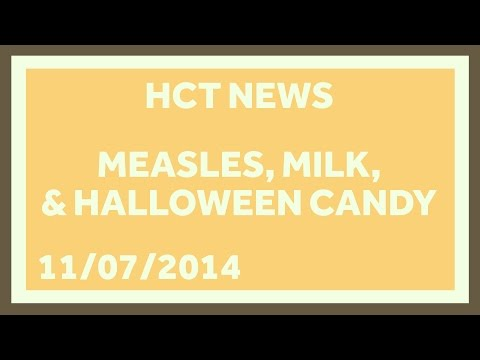 Get Vaccinated Against Measles, Don't Drink Milk, and Don't Eat That Halloween Candy!