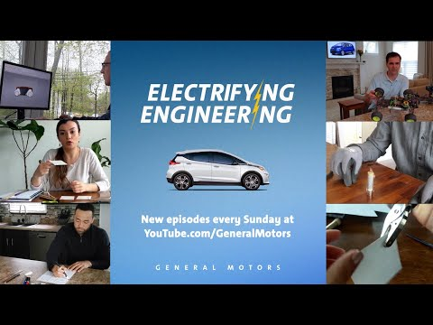Electrifyng Engineering - General Motors