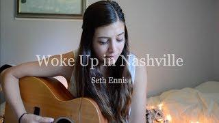 Woke Up in Nashville Seth Ennis | Robyn Ottolini Cover
