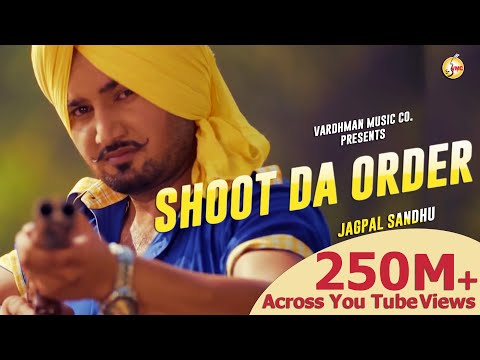 Shoot Da Order - Jagpal Sandhu Ft. Mr. WOW | Latest Punjabi Songs 2018 | Vardhman Music
