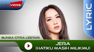 Bunga Citra Lestari - Jera (Hatiku Masih Milikmu) | Official Lyric Video