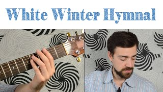 "How To Play ""White Winter Hymnal"" by Fleet Foxes"
