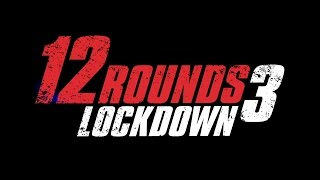 Nonton 12 Hours With The Lunatic Fringe      12 Rounds 3  Lockdown    Film Subtitle Indonesia Streaming Movie Download