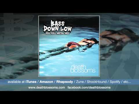Bass Down Low (Metal Mix) / Cataracs / Death Blosoms (iTunes)