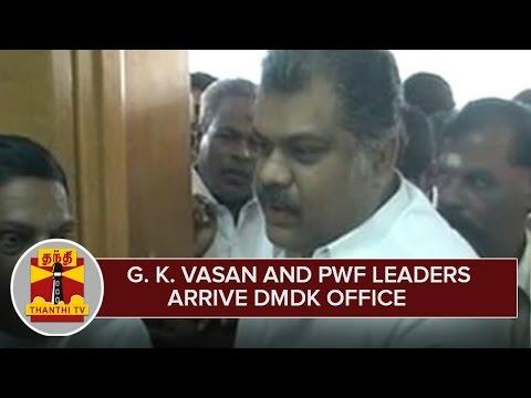 G-K-Vasan-and-PWF-Leaders-arrive-DMDK-Head-Quarters--Thanthi-TV
