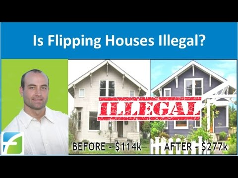 Is Flipping Real Estate Illegal