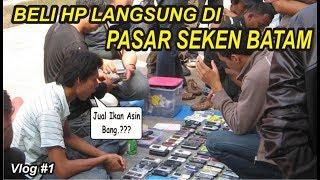 Download Video BERBURU HP LANGSUNG DI  PASAR SEKEN BATAM.!! [BATAM VLOG] MP3 3GP MP4