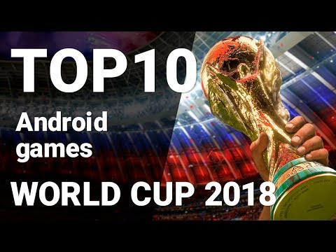 Top 10 World Cup 2018 Games For Android [1080p/60fps]