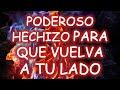 PODEROSO HECHIZO PARA QUE VUELVA A TU LADO - youtube.com