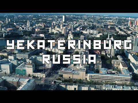 Yekaterinburg, Russia - What Should You Know?