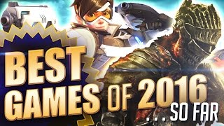 Top 10 Best Video Games of 2016 So Far