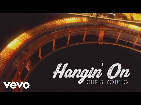 Chris Young – Hangin' On (Lyric Video)