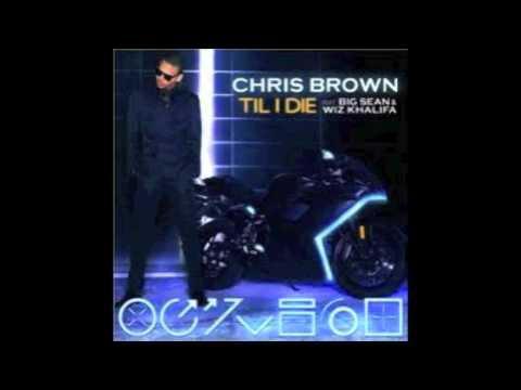 Chris Brown Ft. Big Sean & Wiz Khalifa - Till I die