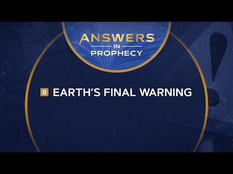 Answers In Prophecy: Earth's Final Warning (Ep. 8)