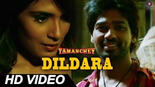 Dildara Official Video HD | Tamanchey